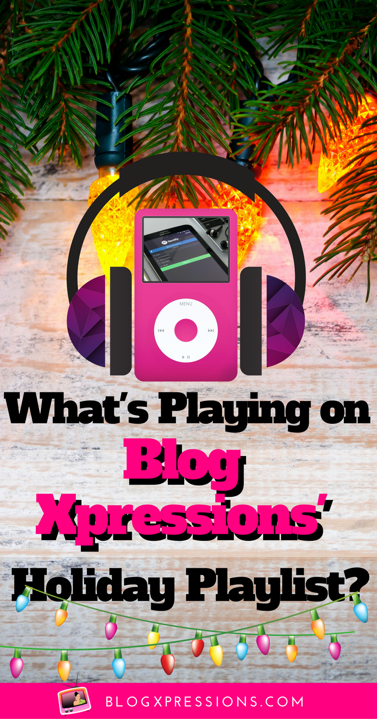 """What makes an epic Christmas season? Holiday music! Oh, the joy of cheerful tunes! Here's Blog Xpressions' holiday playlist that's in heavy rotation every year. Read the post, take a listen, and have yourself a """"melody"""" little Christmas!"""