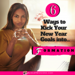 6 Ways to Kick Your New Year Goals into Formation