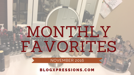Check Out Our November Monthly Favorites - Beauty Edition! (Guest