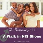 [INTERVIEW]: The Balancing Act: A Walk in HIS Shoes – Men's Edition